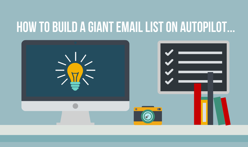 The Secret Lazy Mans Way to Building a Giant Email List on Autopilot