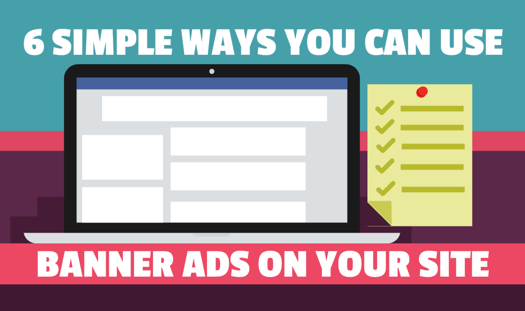 6 Ways You Can Use Banner Ads on Your Site