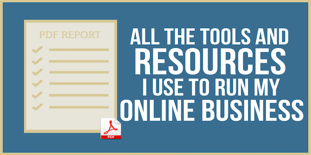 [PDF] All the Tools and Resources I Use to Run My 6 Figure Online Business