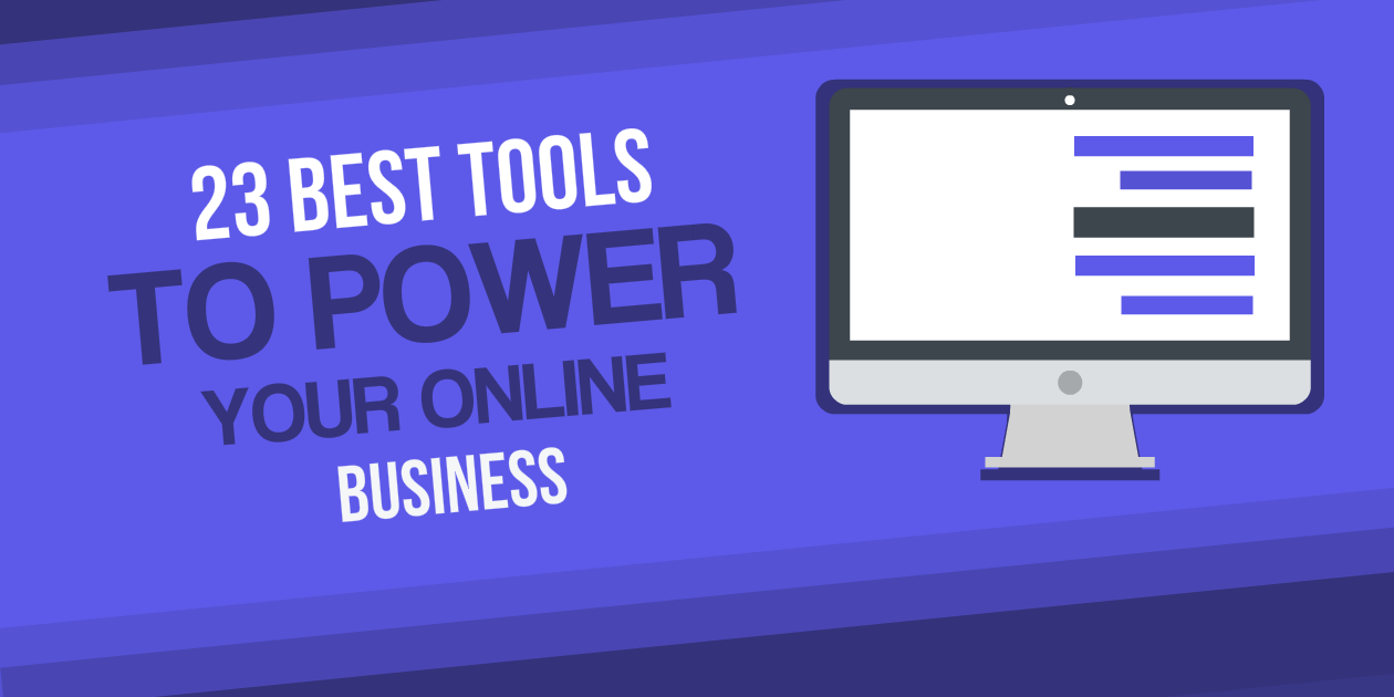 23 Best Tools and Resources to Power Your Online Business